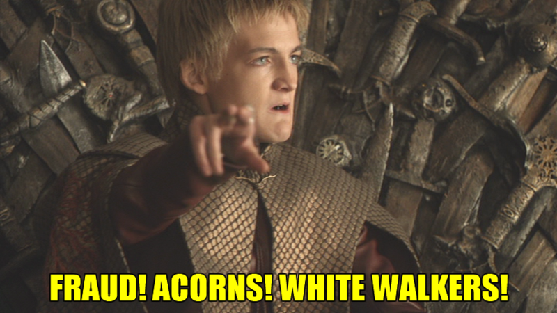BECAUSE FRAUD ACORN WHITE WALKERS